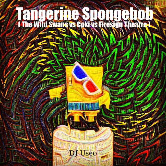 DJ Useo - Tangerine Spongebob ( The Wild Swans vs Coki vs Firesign Theatre )