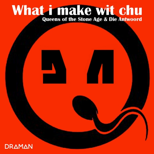Queens Of The Stone Age Vs. Die Antwoord - What i make with chu