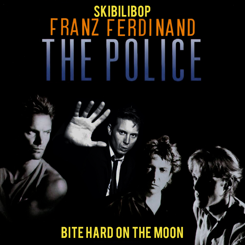 Bite Hard on the Moon (the Police vs Franz Ferdinand)