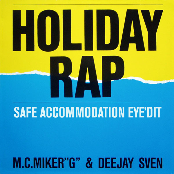 MC Miker G & DJ Sven - Holiday Rap (Safe Accommodation Eye'dit)
