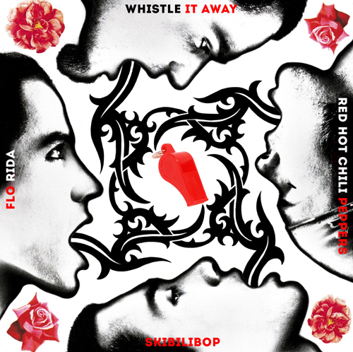 Whistle it away (Red Hot Chili Peppers vs Flo Rida)