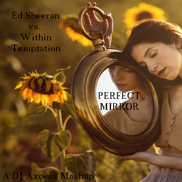 Perfect Mirror (Ed Sheeran vs. Within Temptation) (Remastered)