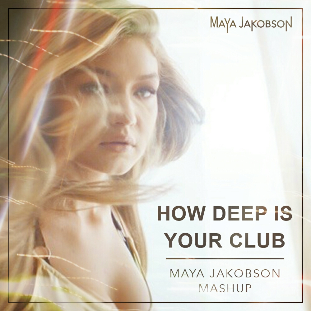 Maya Jakobson - How Deep Is Your Club (Calvin Harris vs. 50 Cent vs. Maroon 5 and more)