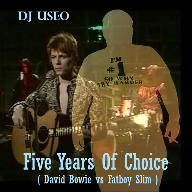 DJ Useo - Five Years Of Choice ( David Bowie vs Fatboy Slim )