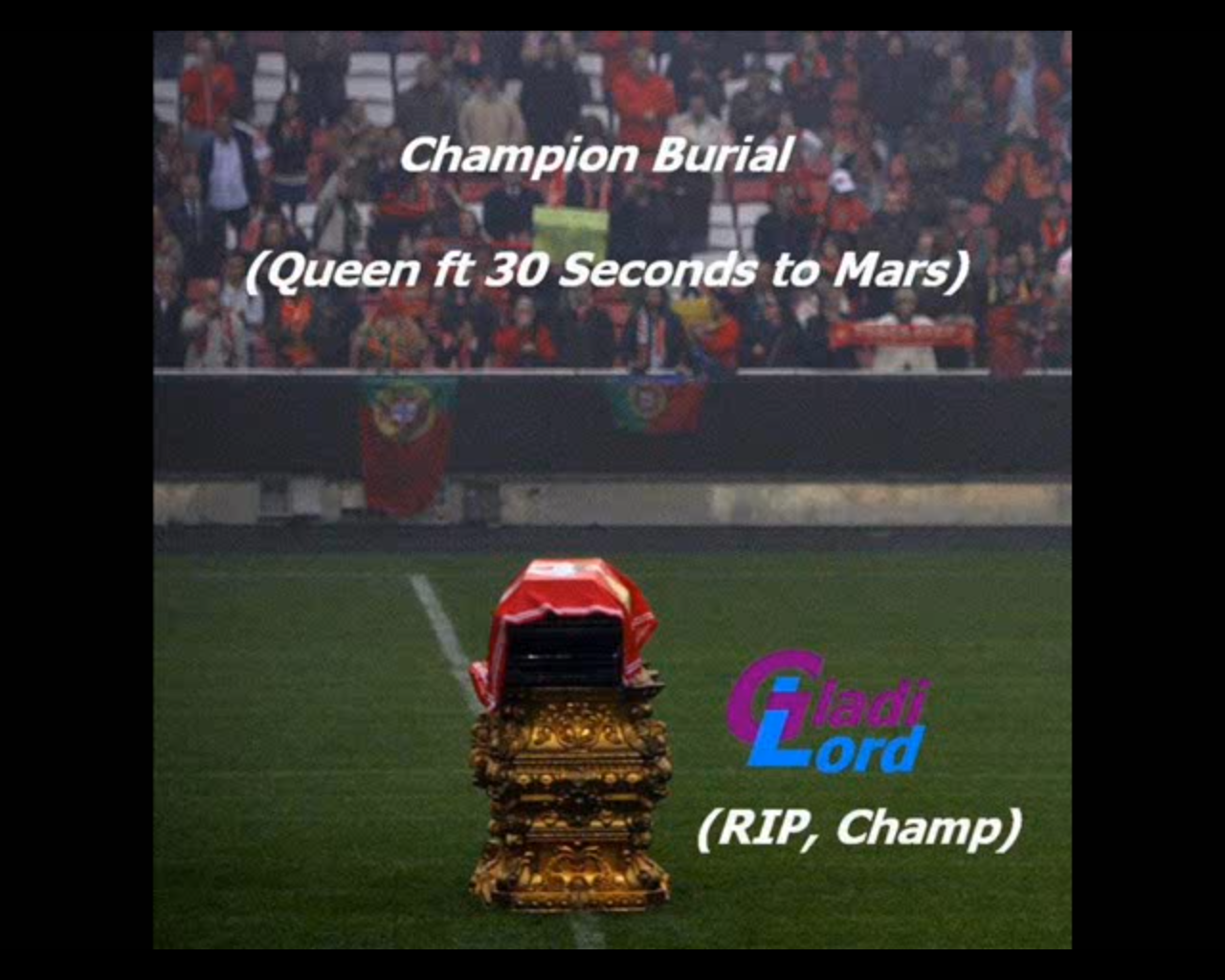 Champion Burial (Queen vs Thirty Seconds To Mars)