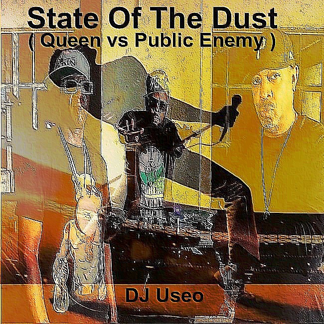DJ Useo - State Of The Dust ( Queen vs Public Enemy )