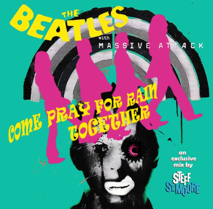 278 - THE BEATLES / MASSIVE ATTACK - Come Pray For Rain Together
