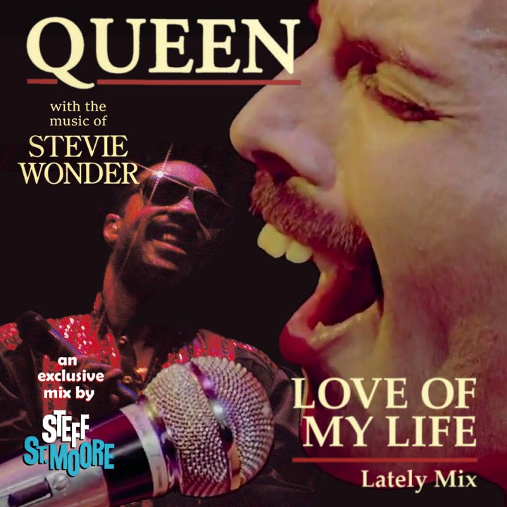 264 - QUEEN / STEVIE WONDER - Love Of My Life (Lately Mix)