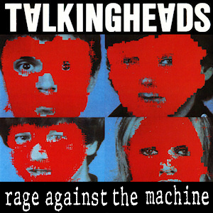 """Testify Once in a Lifetime"" (Talking Heads vs. Rage Against The Machine)"
