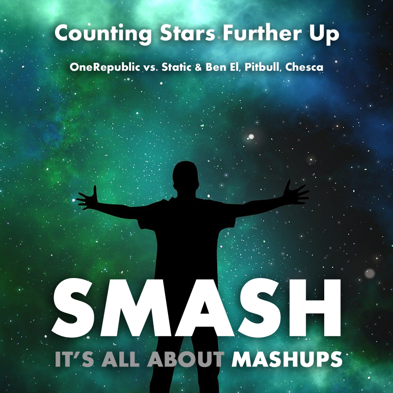 Counting Stars Further Up (OneRepublic vs. Static & Ben El, Pitbull, Chesca)