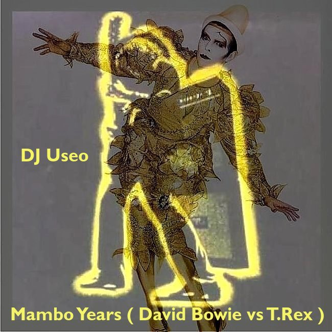 DJ Useo - Mambo Years ( David Bowie vs T.Rex )