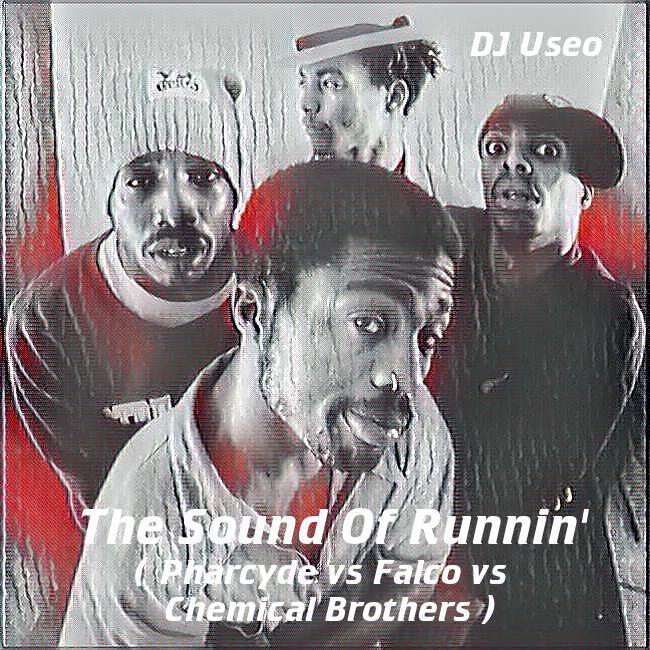 DJ Useo - The Sound Of Runnin' ( Pharcyde vs Falco vs Chemical Brothers )