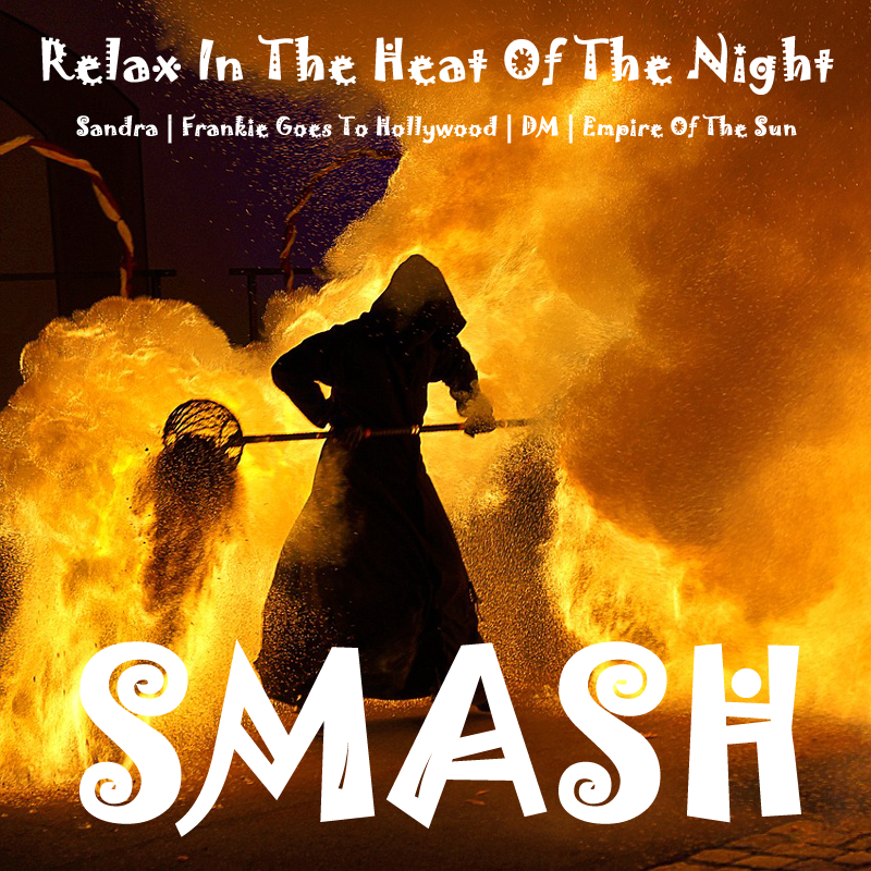 Relax In The Heat Of The Night (Sandra vs. Frankie Goes To Hollywood vs. DM vs. Empire Of The Sun)