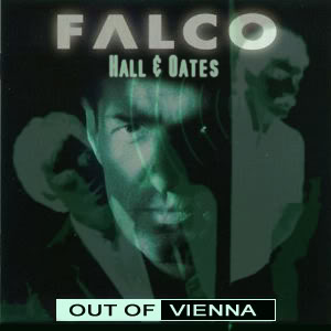 Out Of Vienna (Falco vs Hall & Oates)