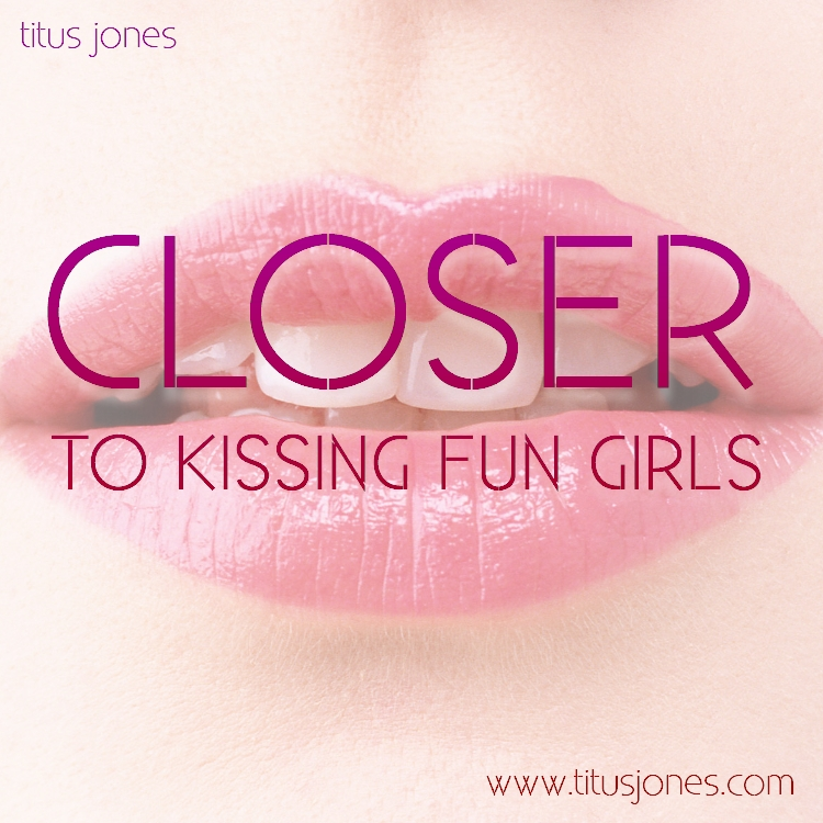 Closer To Kissing Fun Girls (Tegan & Sara x fun. x Katy Perry)