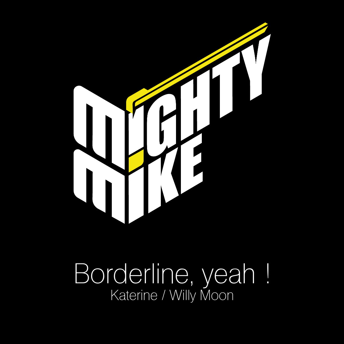 Borderline, yeah ! (Philippe Katerine / Willy Moon) (2013)