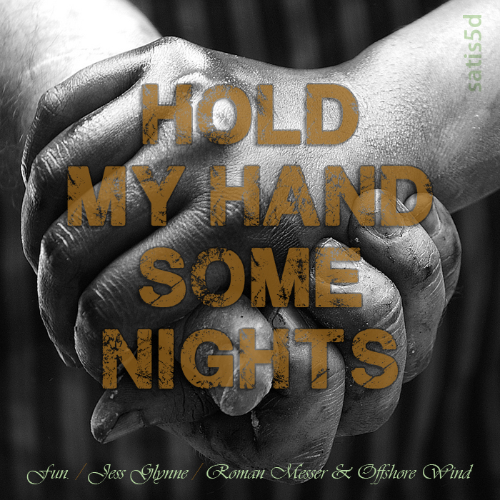 Hold My Hand Some Nights (Fun. vs. Jess Glynne vs. Roman Messer & Offshore Wind)