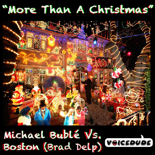"""""""More Than A Christmas"""" - Michael Bublé Vs. Boston  [produced by Voicedude]"""