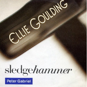 """Love Me Like A Sledgehammer"" (Ellie Goulding vs. Peter Gabriel)"