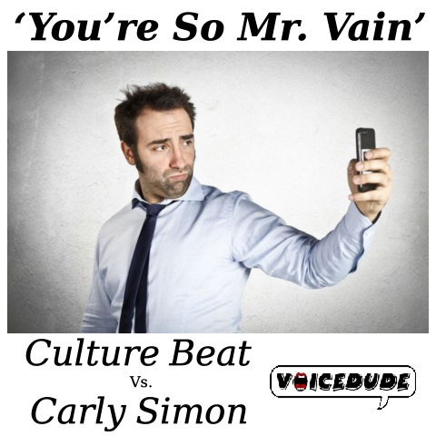 'You're So Mr. Vain' - Culture Beat Vs. Carly Simon  [produced by Voicedude]