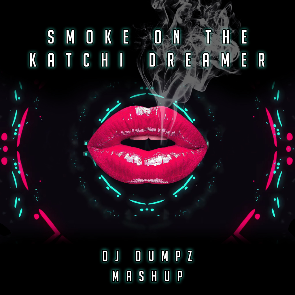 DJ Dumpz - Smoke on the Katchi Dreamer 2.0 (Axwell&Ingrosso, Ofenbach, Deep Purple,Michael Jackson)