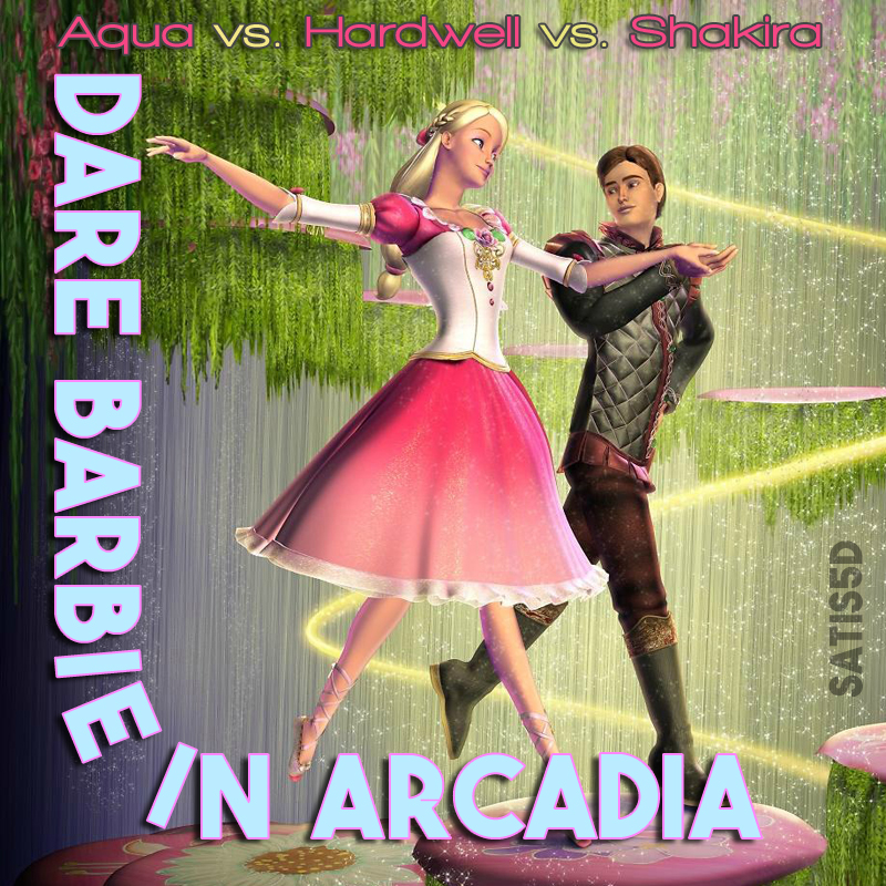 Dare Barbie In Arcadia (Aqua vs. Hardwell vs. Shakira)