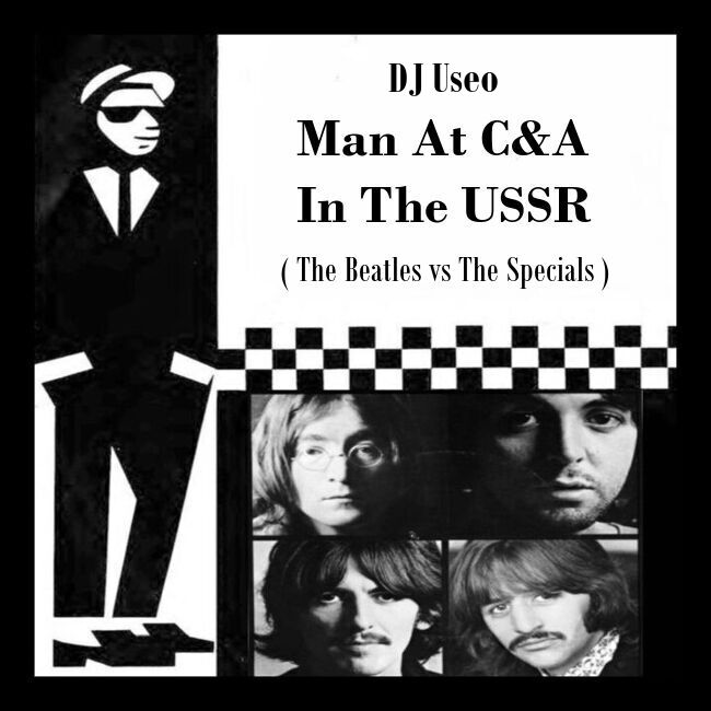 DJ Useo - Man At C&A In The USSR ( The Beatles vs The Specials )
