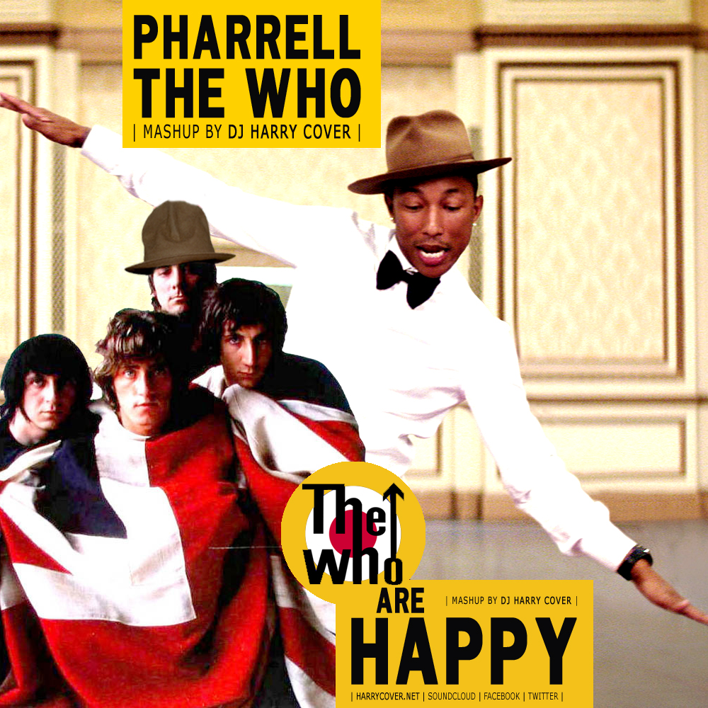 Pharrell Williams Vs The Who - The Who Are Happy (Dj Harry Cover Mashup)