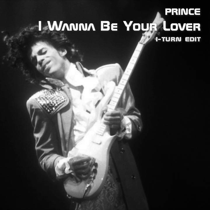 Prince - I Wanna Be Your Lover (i-turn edit)