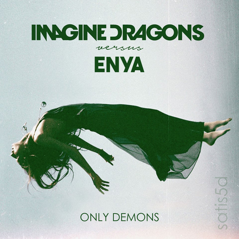 Only Demons (Imagine Dragons vs. Enya)