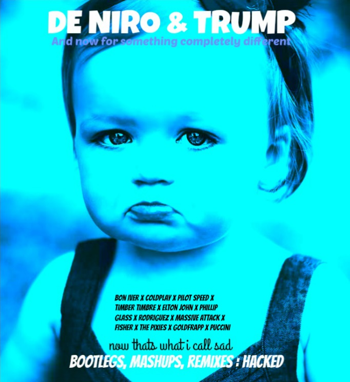 DE NIRO & TRUMP 69 - NOW THATS WHAT I CALL SAD [BLUE]