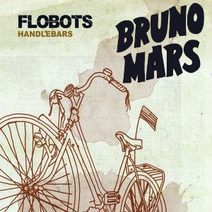 """Handlebars Out of Heaven"" (Bruno Mars vs. Flobots)"