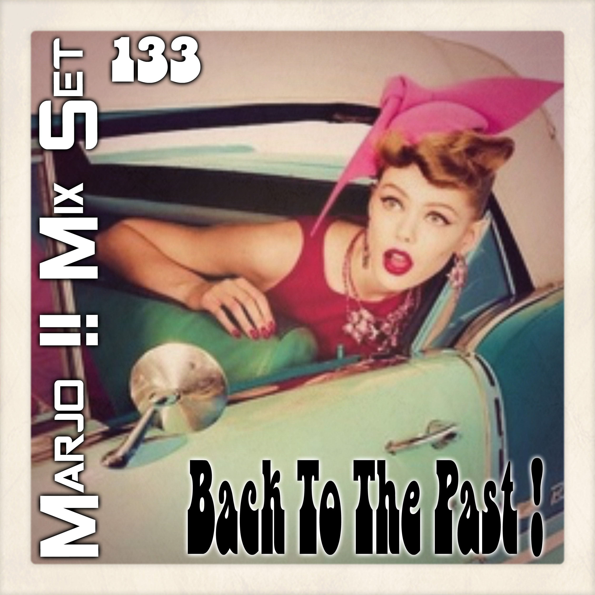 Marjo !! Mix Set - Back to The Past VOL 133