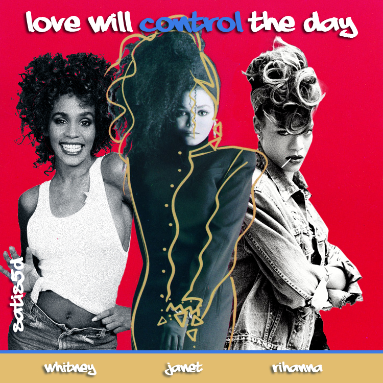 Love Will Control The Day (Janet Jackson vs. Whitney Houston vs. Rihanna)