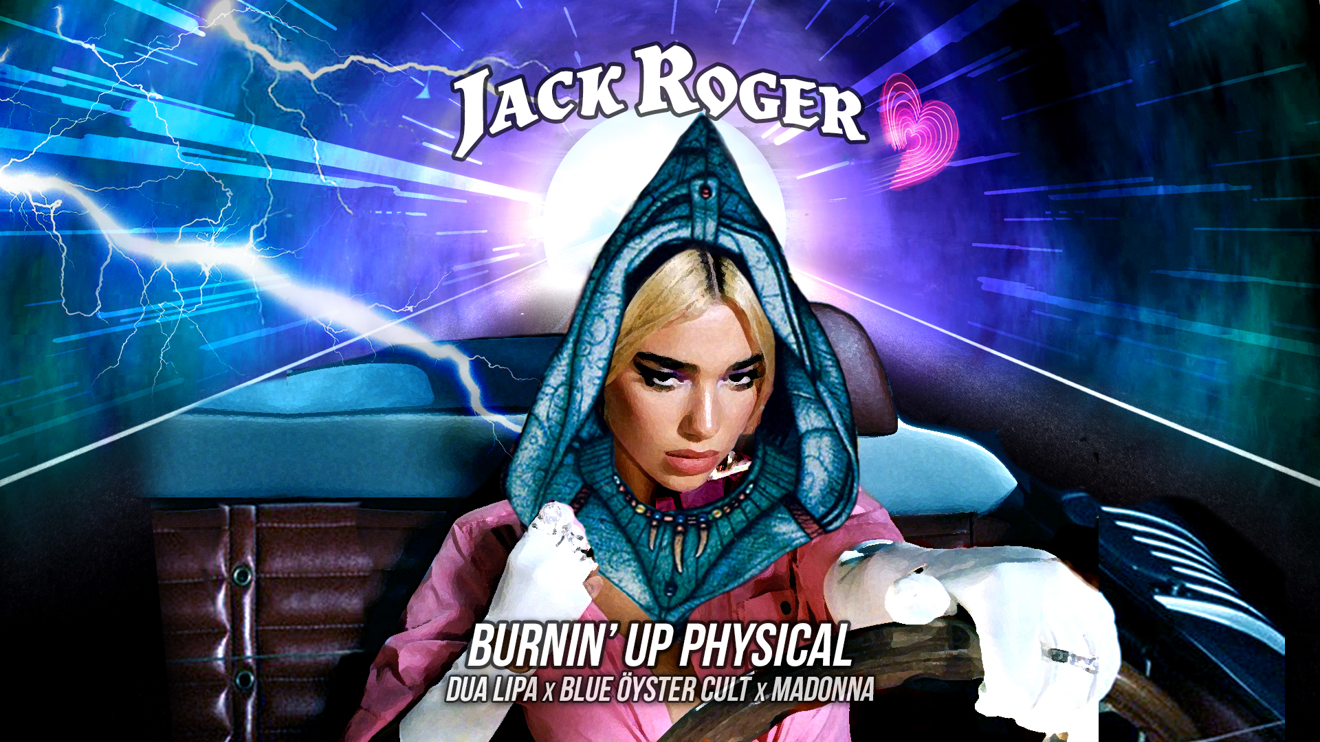 05. Burnin' Up Physical (Dua Lipa, Blue Öyster Cult, Madonna)