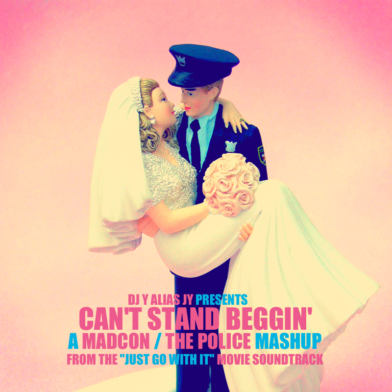 "Can't Stand Beggin' - From the ""Just Go With It"" movie soundtrack (Madcon / The Police)"