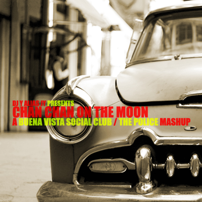 Chan Chan On The Moon (Buena Vista Social Club / The Police)