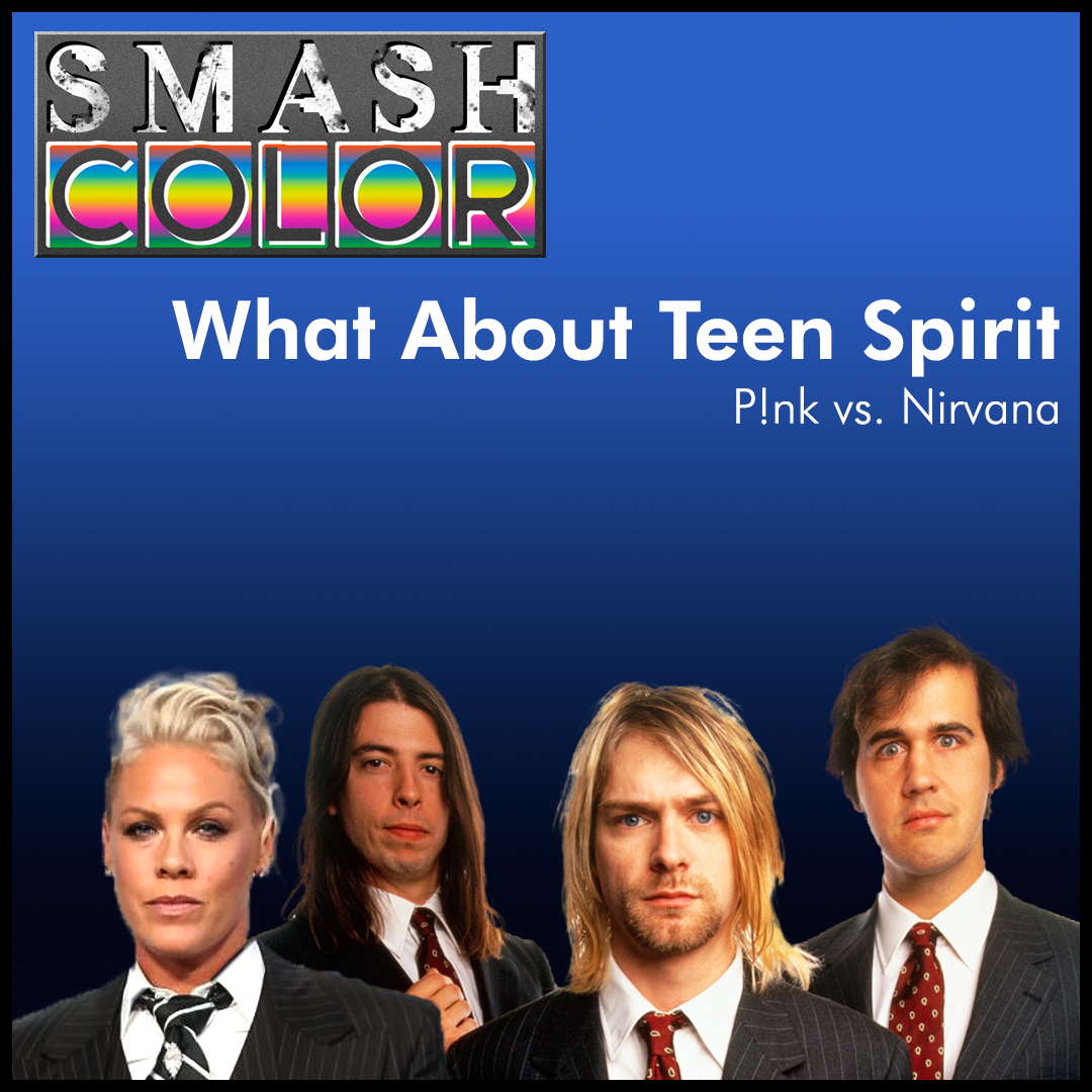What About Teen Spirit (P!nk vs. Nirvana)