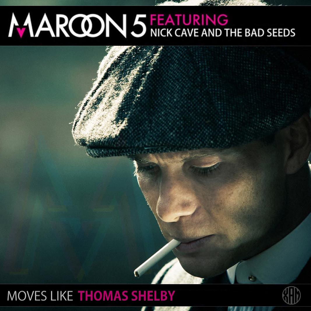 Xam - Moves like Thomas Shelby (Peaky Blinders vs. Maroon 5)