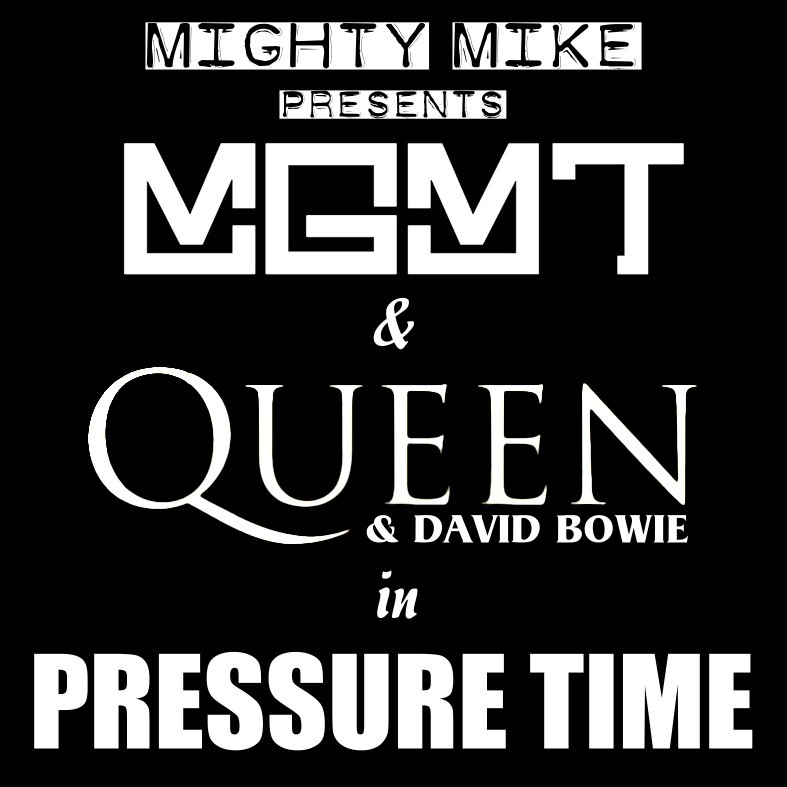 Pressure time (Queen & David Bowie / MGMT) (2010)