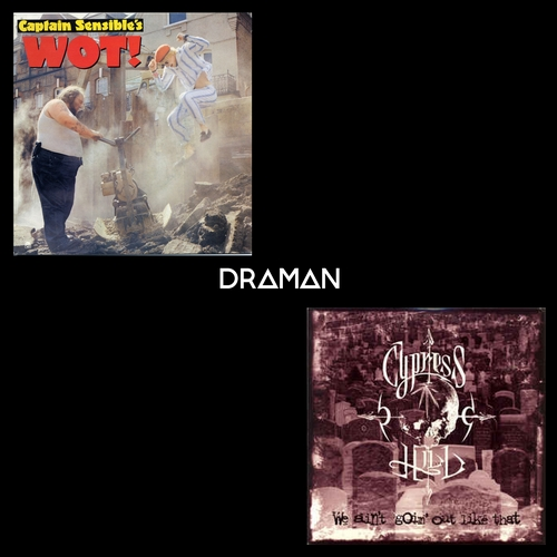 Captain Sensible Vs. Cypress Hill - Ain't goin' out like Wot