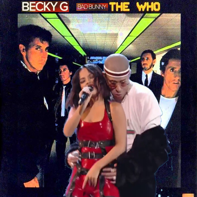 Mayores Front (Becky G and Bad Bunny vs. The Who)