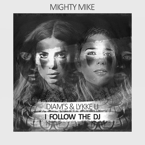 I follow the DJ (Diam's / Lykke Li) (2015)