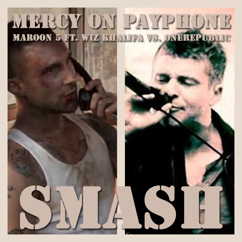 Mercy On Payphone (Maroon 5 ft. Wiz Khalifa vs. OneRepublic)