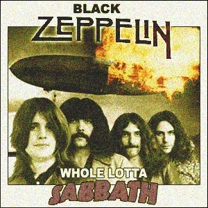 Whole Lotta Sabbath (Led Zeppelin & Black Sabbath)