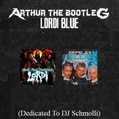 Lordi Blue (Dedicated To DJ Schmolli) (Remake) [Lordi Vs Eiffel 65]