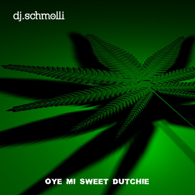 DJ Schmolli - Oye Mi Sweet Dutchie