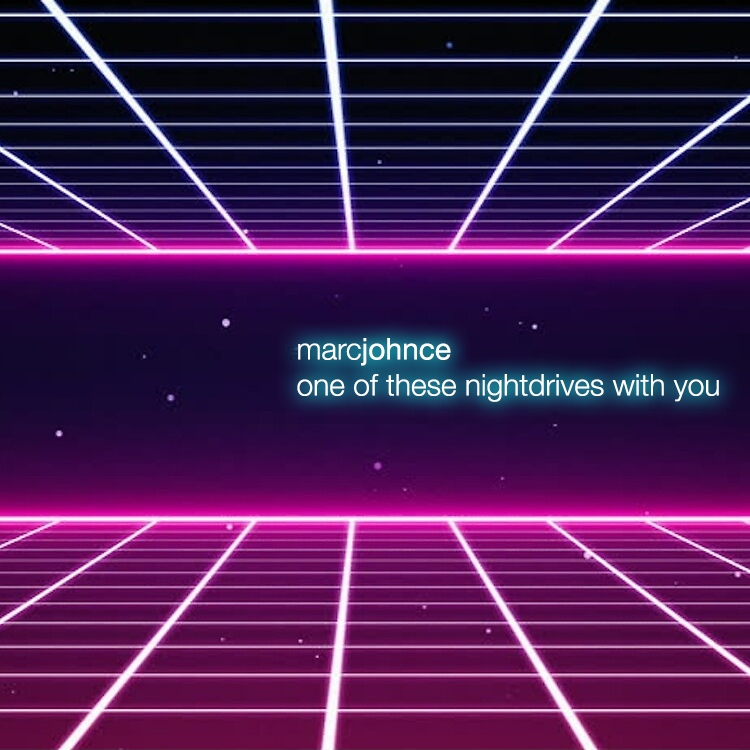 Marc Johnce - One Of These Nightdrives With You (2010, unreleased)