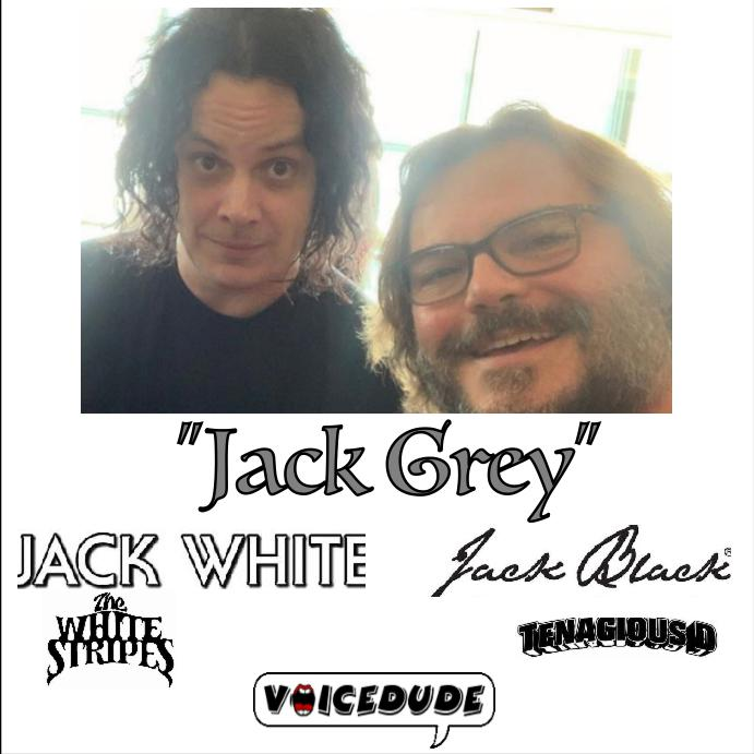 """Jack Grey"" - Tenacious D Vs. White Stripes  [produced by Voicedude]"