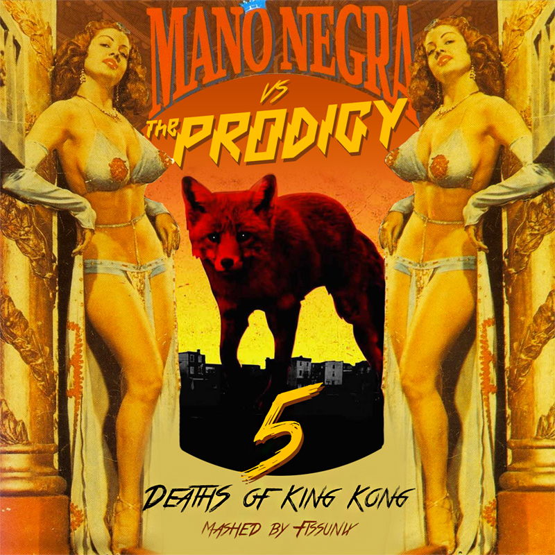 5 deaths of King Kong (Mano Negra Vs The Prodigy) (2015)